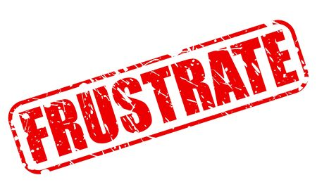 frustrate: FRUSTRATE red stamp text on white