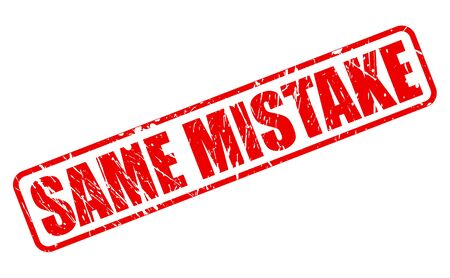 fallacy: SAME MISTAKE red stamp text on white