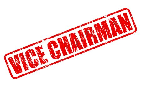 the chairman: Vice chairman red stamp text on white