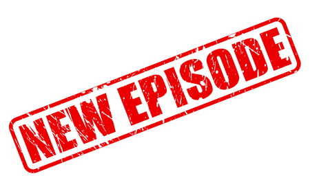 episodes: NEW EPISODE red stamp text on white