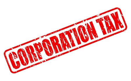 corporation: CORPORATION TAX red stamp text on white Stock Photo