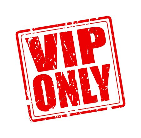 vip area: Vip only red stamp text on white