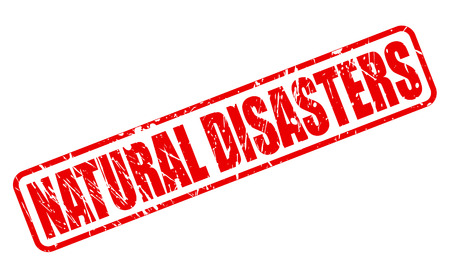 disasters: NATURAL DISASTERS red stamp text on white