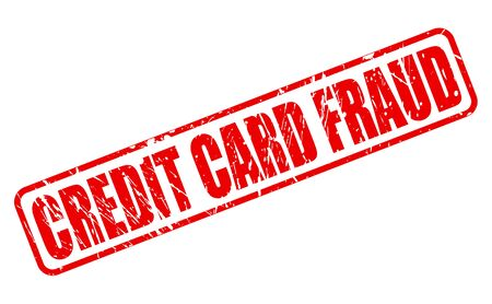 fraudulent: CREDIT CARD FRAUD red stamp text on white