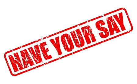 HAVE YOUR SAY red stamp text on white Stock Photo