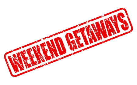 getaways: WEEKEND GETAWAYS red stamp text on white