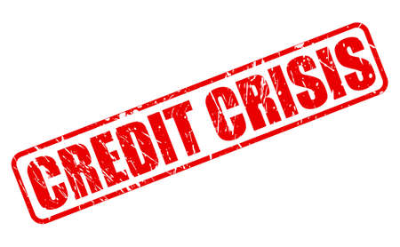 credit crisis: CREDIT CRISIS red stamp text on white