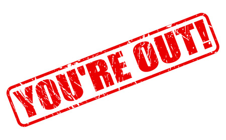 You are out red stamp text on white Stock Photo