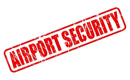 airport security: AIRPORT SECURITY red stamp text on white