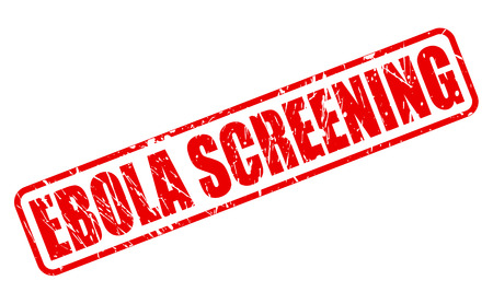 screening: EBOLA SCREENING red stamp text on white