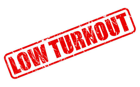 turnout: LOW TURNOUT red stamp text on white