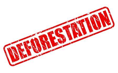 deforestation: DEFORESTATION red stamp text on white