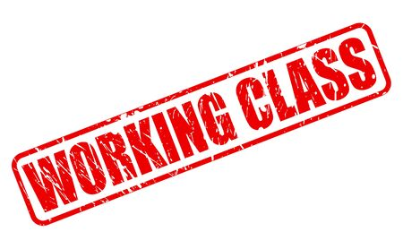 unskilled worker: WORKING CLASS red stamp text on white
