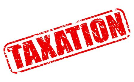 taxation: TAXATION red stamp text on white