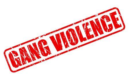 gang: Violencia de la cuadrilla texto del sello rojo sobre blanco