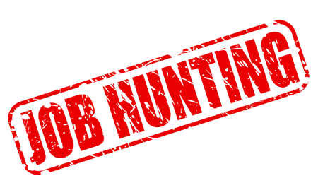 job hunting: JOB HUNTING red stamp text on white