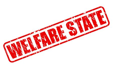tax policy: WELFARE STATE red stamp text on white