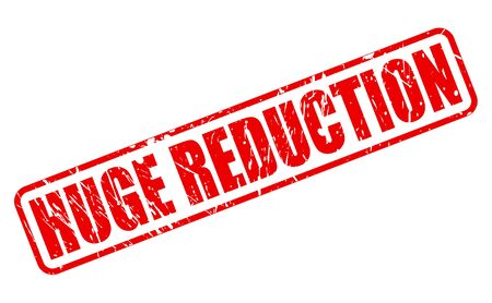 cost reduction: HUGE REDUCTION red stamp text on white