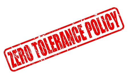 tolerance: ZERO TOLERANCE POLICY red stamp text on white