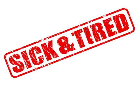 cansancio: Enfermo y cansado texto del sello rojo sobre blanco