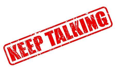 keep calm and carry on: KEEP TALKING red stamp text on white Stock Photo