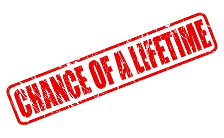 lifetime: CHANCE OF A LIFETIME red stamp text on white Stock Photo