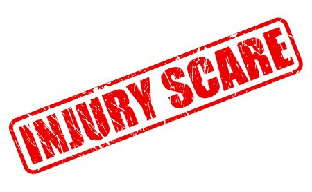 scare: INJURY SCARE red stamp text on white