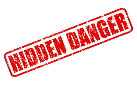 endangerment: HIDDEN DANGER red stamp text on white Stock Photo