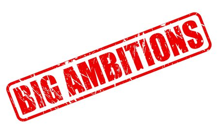 ambitions: BIG AMBITIONS red stamp text on white Stock Photo