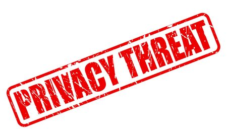 threat: PRIVACY THREAT red stamp text on white
