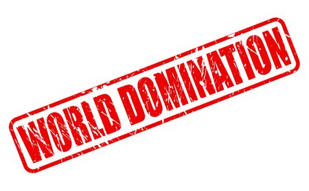 autocratic: WORLD DOMINATION red stamp text on white Stock Photo