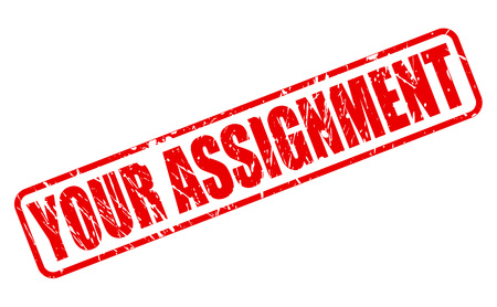 YOUR ASSIGNMENT red stamp text on white