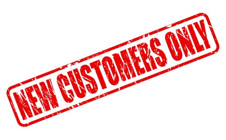 only: NEW CUSTOMERS ONLY red stamp text on white