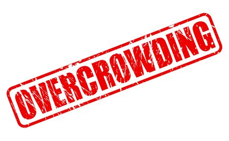 overcrowding: OVERCROWDING red stamp text on white