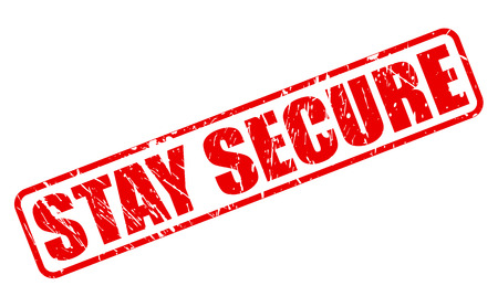 insecurity: STAY SECURE red stamp text on white