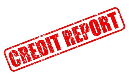 credit report: CREDIT REPORT red stamp text on white