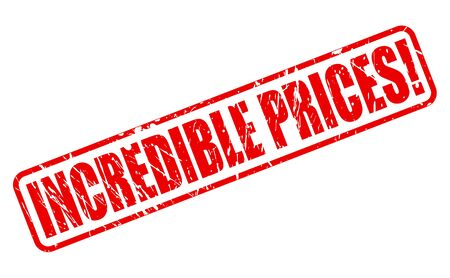 incredible: INCREDIBLE PRICES red stamp text on white Stock Photo
