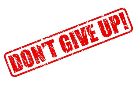 not give: Do not give up red stamp text on white Stock Photo