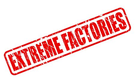 Extreme factories red stamp text on white Stock Photo