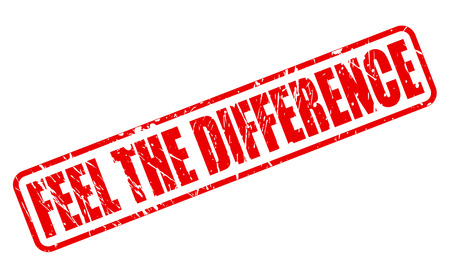 dissimilarity: FEEL THE DIFFERENCE red stamp text on white Stock Photo