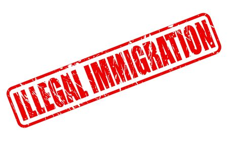 breaking law: ILLEGAL IMMIGRATION red stamp text on white Stock Photo