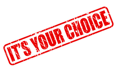 voted: ITS YOUR CHOICE red stamp text on white Stock Photo