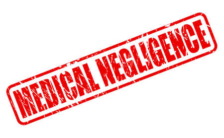 negligence: MEDICAL NEGLIGENCE red stamp text on white