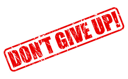 dont give up: DONT GIVE UP red stamp text on white Stock Photo