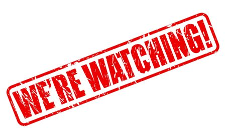 closed circuit television: WE ARE WATCHING red stamp text on white