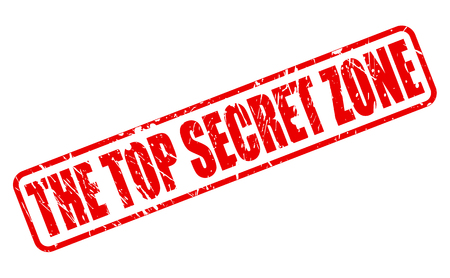 undisclosed: The top secret zone RED STAMP TEXT ON WHITE