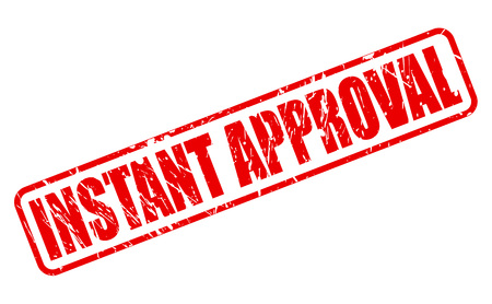 approbation: Instant approval RED STAMP TEXT ON WHITE