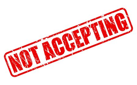 accepting: NOT ACCEPTING RED STAMP TEXT ON WHITE Stock Photo