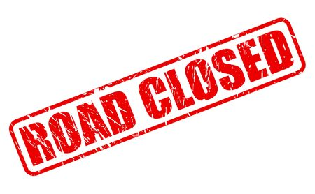 road closed: ROAD CLOSED RED STAMP TEXT ON WHITE