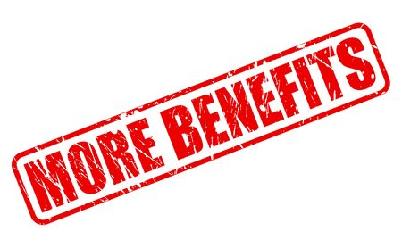 red stamp: MORE BENEFITS RED STAMP TEXT ON WHITE